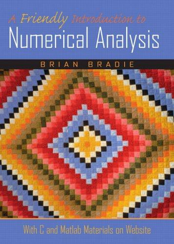Download A Friendly Introduction to Numerical Analysis.