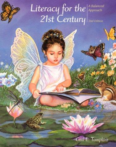 Literacy for the 21st Century by Gail E. Tompkins