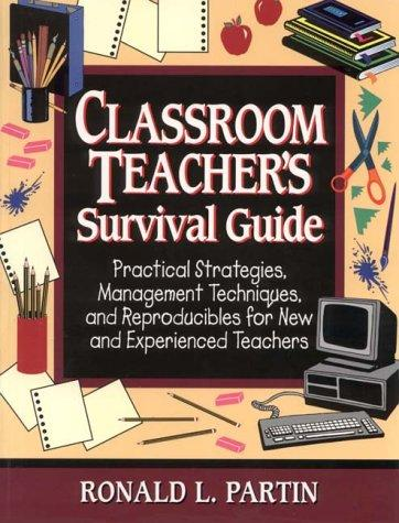 Classroom Teacher's Survival Guide: Practical Strategies,Management Techniques, and Reproducibles for New and Experienced Teachers (J-B Ed:Survival Guides)