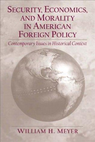 Download Security, Economics, and Morality in American Foreign Policy
