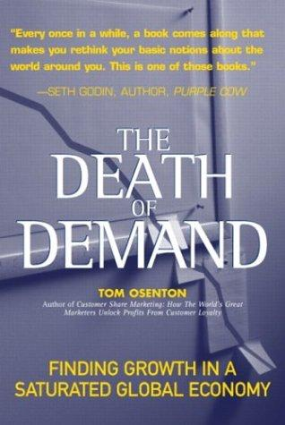 Image for The Death of Demand: Finding Growth in a Saturated Global Economy (Financial Times Prentice Hall Books)