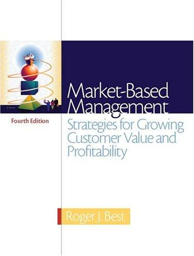 Market-Based Management (4th Edition)