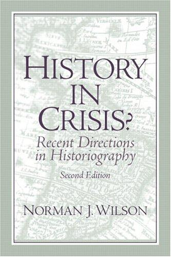 Download History in Crisis? Recent Directions in Historiography (2nd Edition)