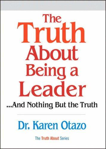 The Truth About Being a Leader (Truth About)
