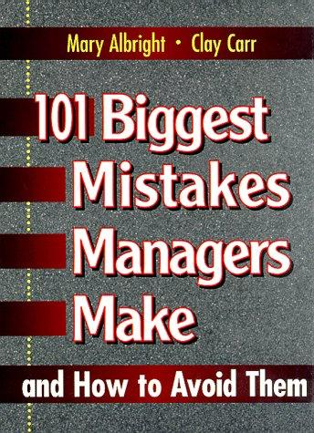 Download 101 biggest mistakes managers make and how to avoid them