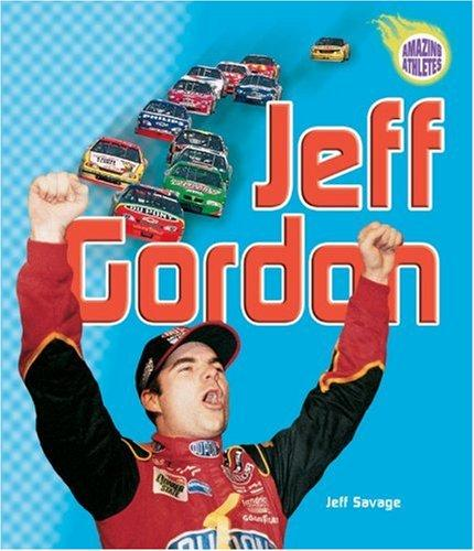 Jeff Gordon (Amazing Athletes)