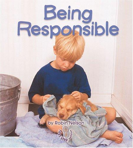 Download Being Responsible (First Step Nonfiction)