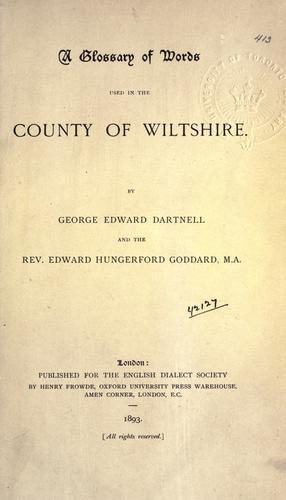 A glossary of words used in the County of Wiltshire