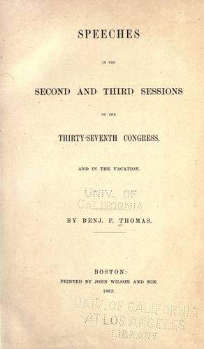 Speeches in the second and third sessions of the Thirty-seventh Congress, and in the vacation.