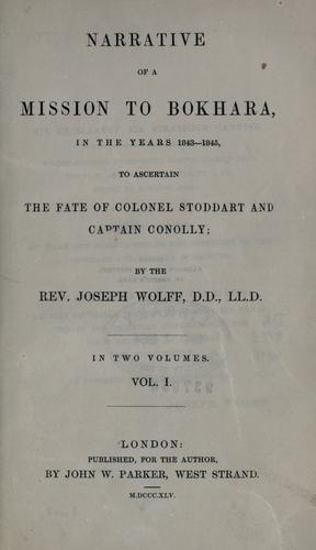 Narrative of a mission to Bokhara, in the years 1843-1845, to ascertain the fate of Colonel Stoddart and Captain Conolly.