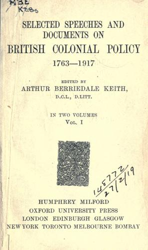 Selected speeches and documents on British colonial policy, 1763-1917.