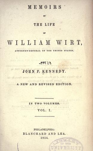 Download Memoirs of the life of William Wirt, Attorney-General of the United States