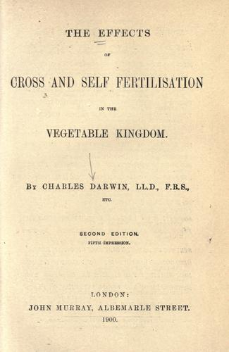 Download The  effects of cross and self fertilisation in the vegetable kingdom