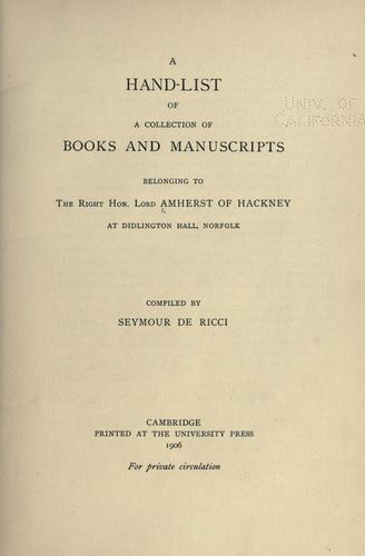 Download A hand-list of a collection of books and manuscripts belonging to the Right Hon. Lord Amherst of Hackney …