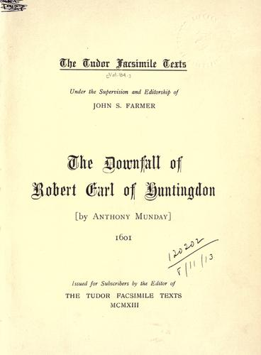 The downfall of Robert, Earl of Huntingdon.