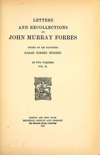 Letters and recollections of John Murray Forbes