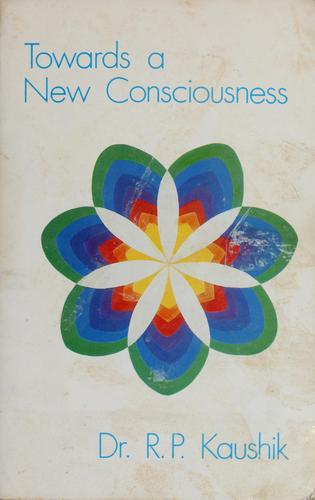 Download Towards a new consciousness