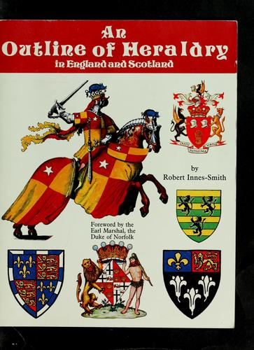 An outline of heraldry in England and Scotland