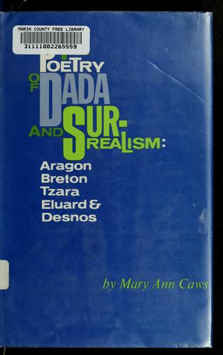Download The poetry of Dada and surrealism: Aragon, Breton, Tzara, Eluard & Desnos