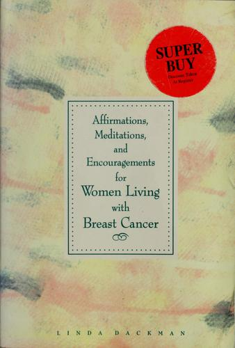Affirmations, Meditations, and Encouragements for Women Living with Breast Cancer