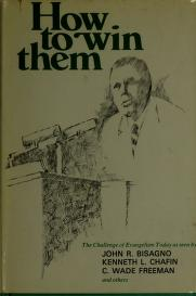 Cover of: How to win them | [by] John R. Bisagno, Kenneth L. Chafin, C. Wade Freeman, and others.