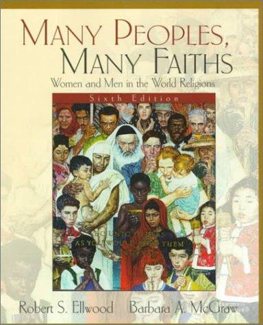 Many People, Many Faiths by Robert S. Ellwood, Barbara A. McGraw