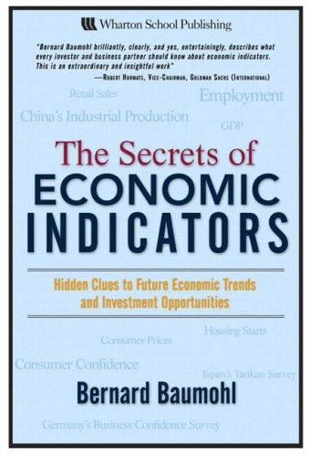 The Secrets of Economic Indicators by Bernard Baumohl