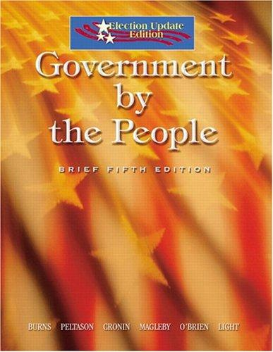 Government by the people by James MacGregor Burns, J. W. Peltason, Tom Cronin, David O'Brien, David Magleby, Paul Light