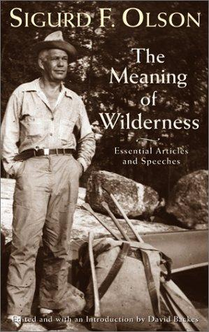 The meaning of wilderness by Sigurd F. Olson