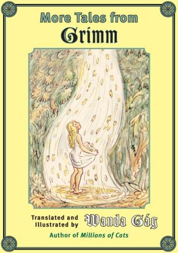 More Tales from Grimm (Fesler-Lampert Minnesota Heritage) by Wanda Gág