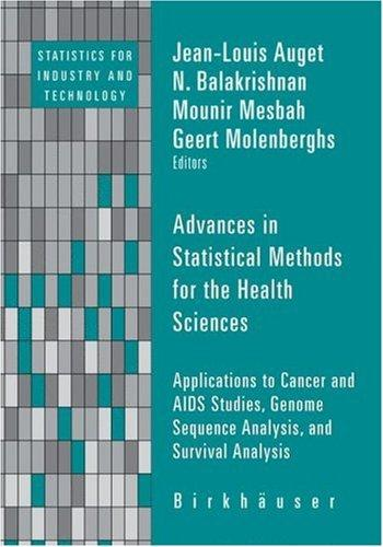 Advances in Statistical Methods for the Health Sciences by