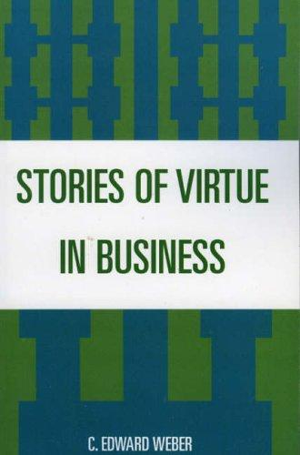 Stories of virtue in business by C. Edward Weber
