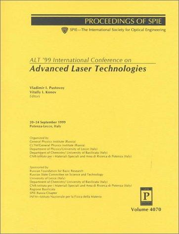 ALT '99 International Conference on Advanced Laser Technologies by International Conference on Advanced Laser Technologies (8th 1999 Potenza, Italy, and Lecce, Italy)