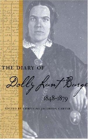 The Diary of Dolly Lunt Burge (Southern Voices from the Past: Women's Letters, Diaries, and Writings) by Dolly, Lunt Burge