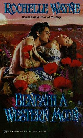 Beneath A Western Moon by Rochelle Wayne