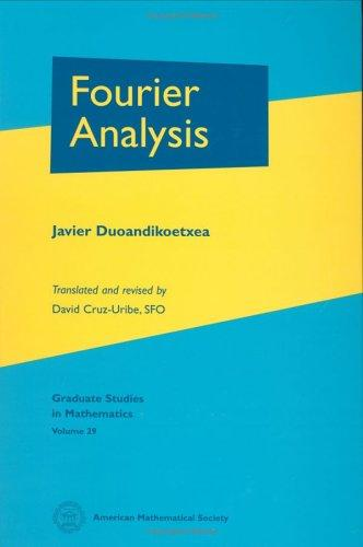 Fourier Analysis (Graduate Studies in Mathematics) (Graduate Studies in Mathematics) by Javier Duoandikoetxea
