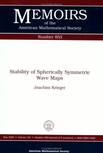 Stability of Spherically Symmetric Wave Maps (Memoirs of the American Mathematical Society) by Joachim Krieger