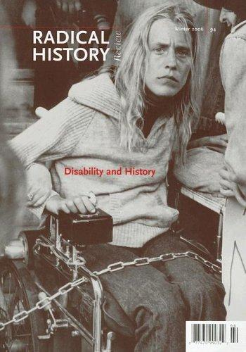 Disability and History (Radical History Review, Winter 2006) by Teresa Meade