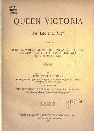Queen Victoria, her life and reign by J. Castell Hopkins