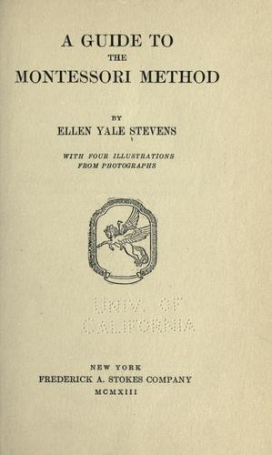 A guide to the Montessori method by Ellen Yale Stevens