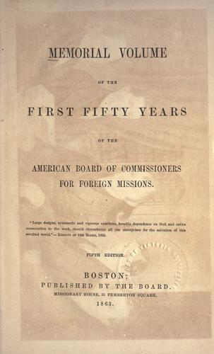 Memorial volume of the first fifty years of the American Board of Commissioners for Foreign Missions.