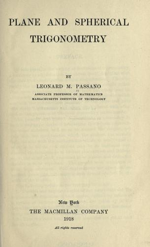 Plane and spherical trigonometry by Leonard M. Passano