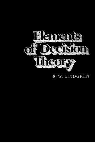 Elements of decision theory by Bernard William Lindgren