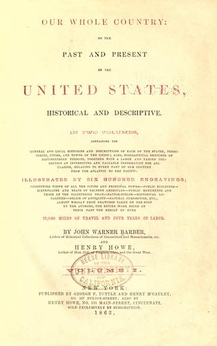 Our whole country, or, The past and present of the United States, historical and descriptive.