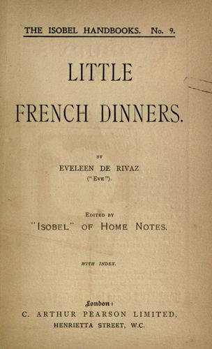 Little French dinners by Eveleen De Rivaz
