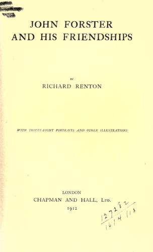 John Forster And His Friendships by Richard Renton