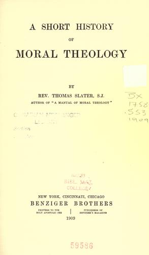 A short history of moral theology by Thomas Slater