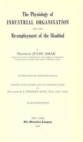 The physiology of industrial organisation and the re-employment of the disabled