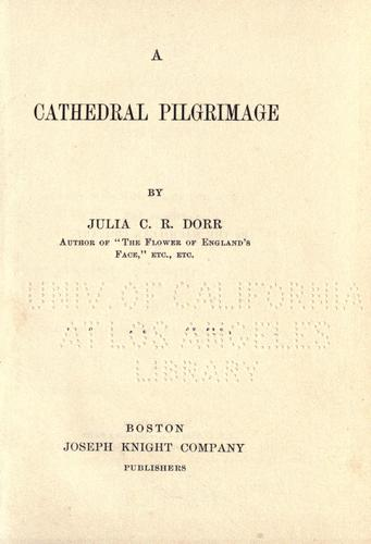 A cathedral pilgrimage by Julia C. R. Dorr