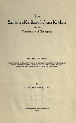 The Samkhya Karikas of Is'vara Krishna with the commentary of Gaudapada by Ellwood Austin Welden